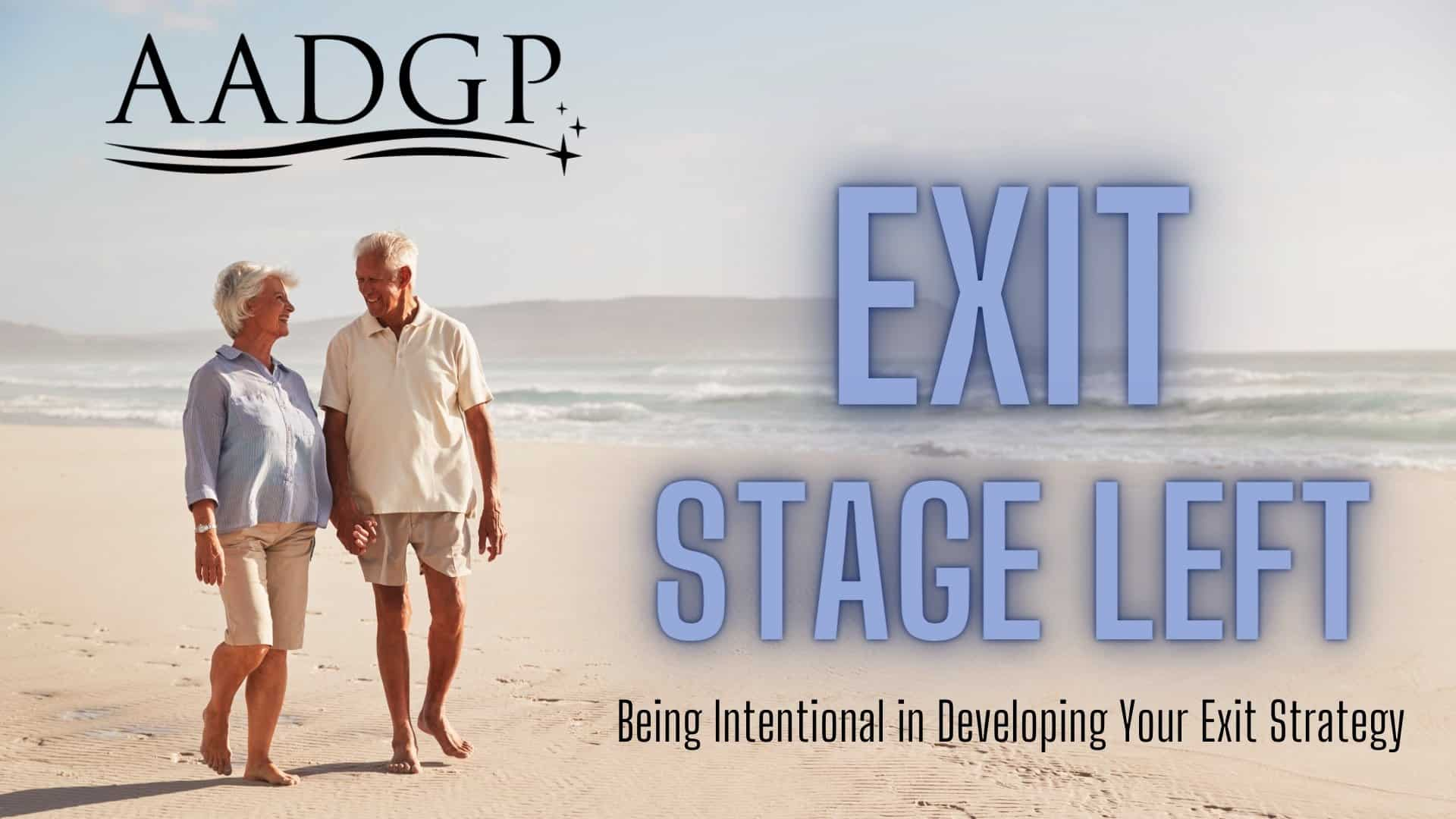 Exit Stage Left: Being Intentional in Developing Your Exit Strategy